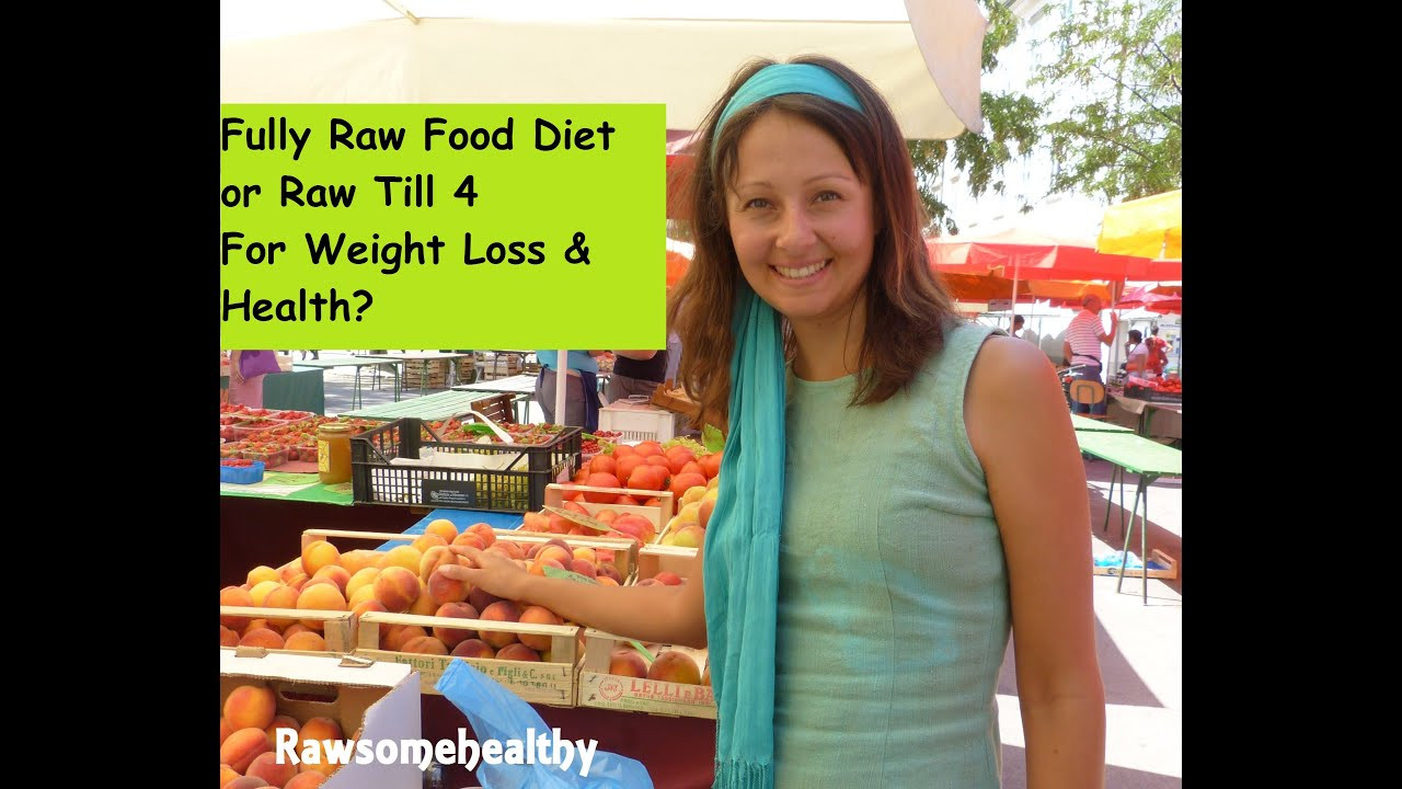 Raw Food Diet Weight Loss Fully Raw Food Diet Raw Till 4 For Weight Loss And
