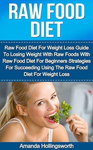 "Raw Food Diet Weight Loss Cookbooks List The Best Selling ""Raw"" Cookbooks"